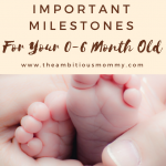 All of Your Baby's First Milestones – 0 to 12 Months!